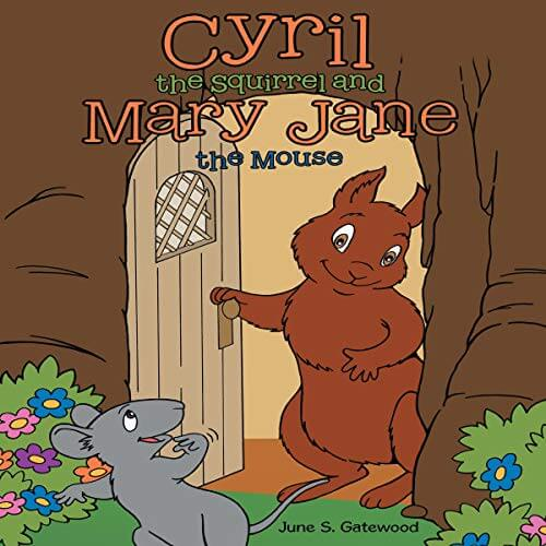 cyril the squirrel and mary jane the mouse